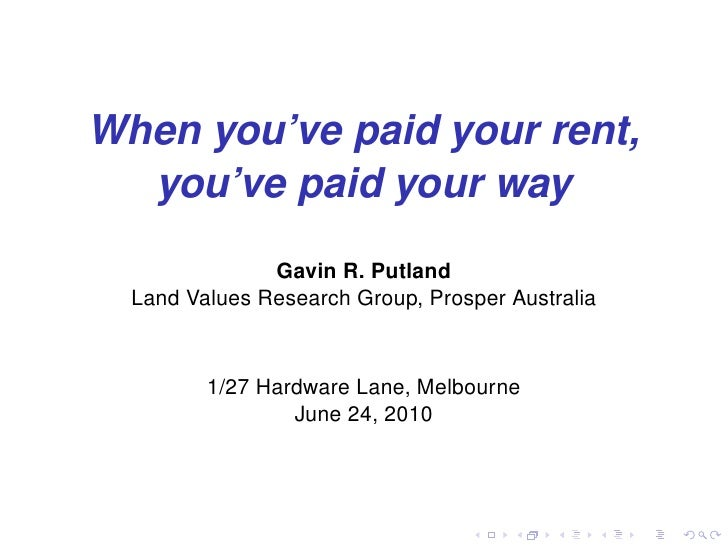 When you've paid your rent,   you've paid your way                Gavin R. Putland   Land Values Research Group, Prosper A...