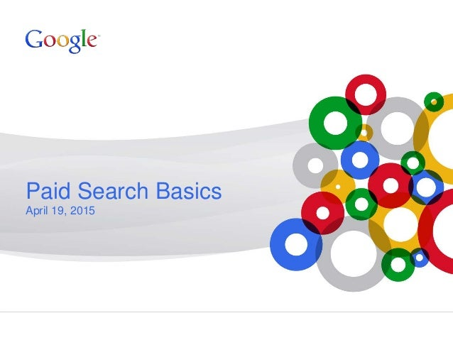 Paid Search Basics & Best Practices (Bing, Google)