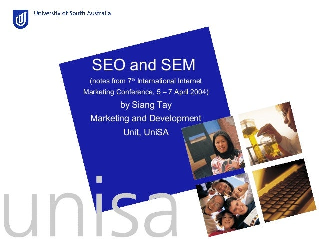 SEO and SEM (notes from 7th International Internet Marketing Conference, 5 – 7 April 2004)  by Siang Tay Marketing and Dev...