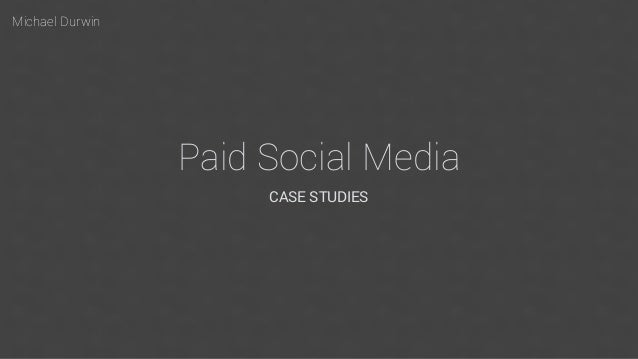 Michael Durwin Paid Social Media CASE STUDIES