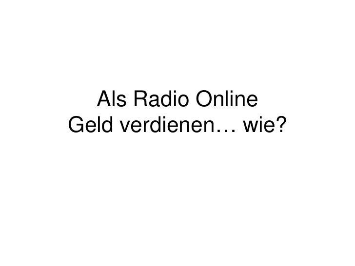 Als Radio OnlineGeld verdienen… wie?<br />