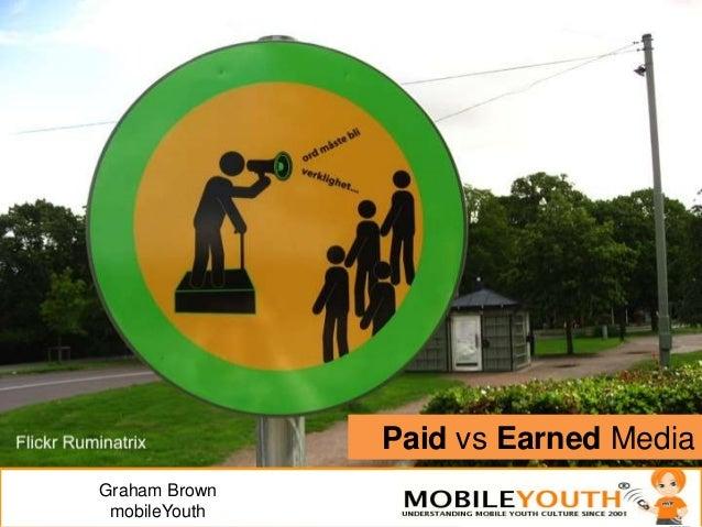 Paid vs Earned Media Graham Brown mobileYouth