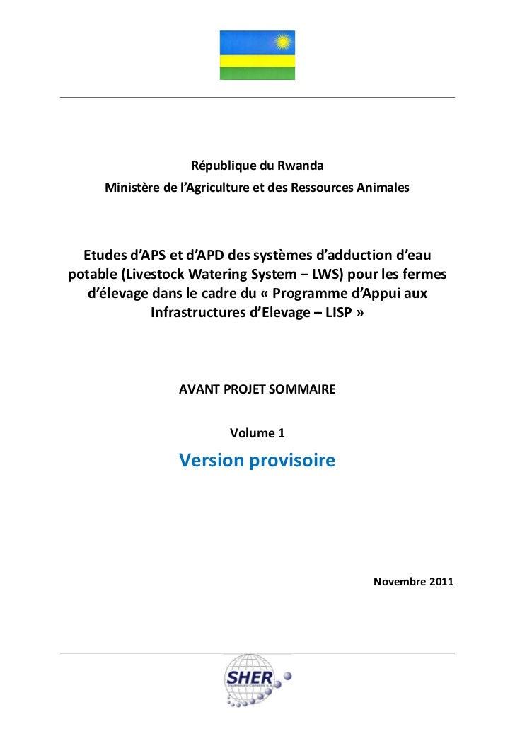 République du Rwanda     Ministère de l'Agriculture et des Ressources Animales  Etudes d'APS et d'APD des systèmes d'adduc...