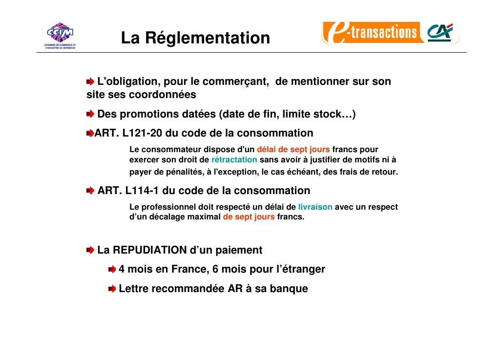 La Réglementation    L'obligation, pour le commerçant, de mentionner sur son site ses coordonnées   Des promotions datées ...