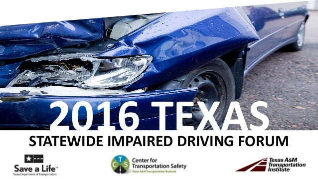 TEXAS2016 TEXASSTATEWIDE IMPAIRED DRIVING FORUM