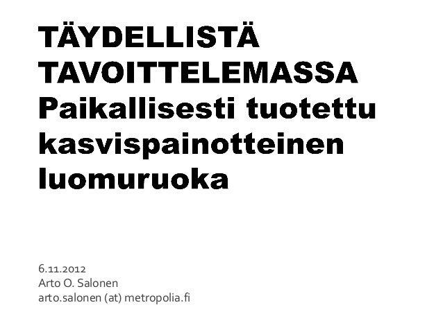 6.11.2012 Arto O. Salonen arto.salonen (at) metropolia.fi