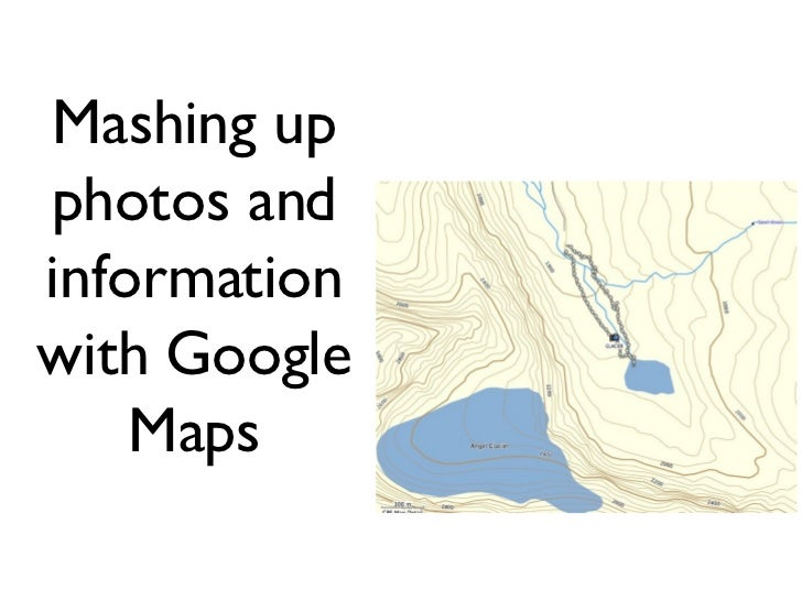Mashing up photos and information with Google Maps