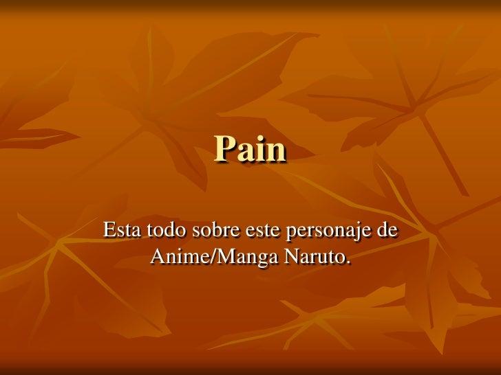 Pain  Esta todo sobre este personaje de      Anime/Manga Naruto.
