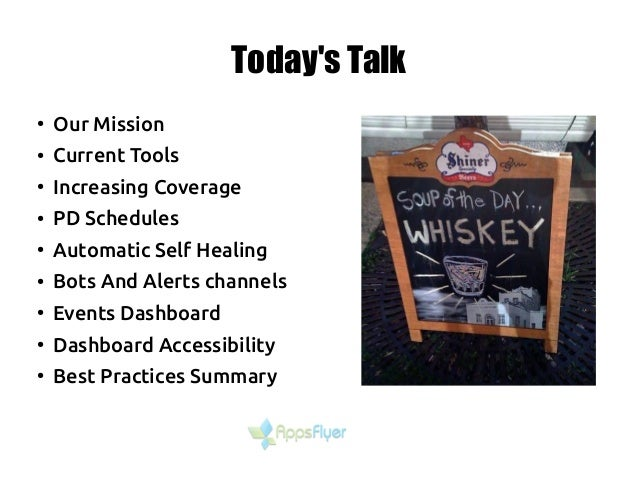 Today's Talk ● Our Mission ● Current Tools ● Increasing Coverage ● PD Schedules ● Automatic Self Healing ● Bots And Alerts...