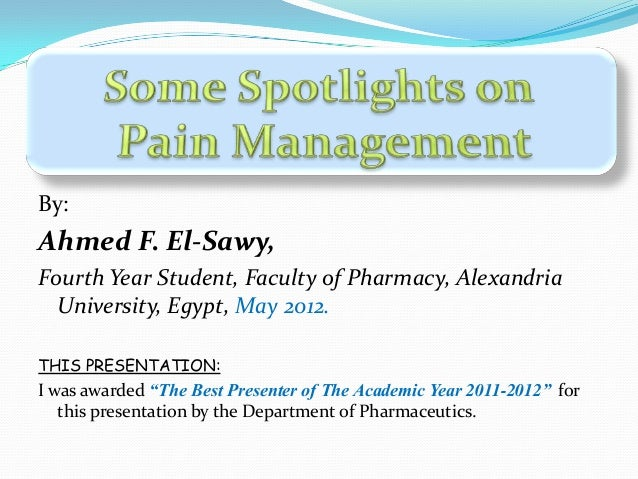 By:Ahmed F. El-Sawy,Fourth Year Student, Faculty of Pharmacy, Alexandria  University, Egypt, May 2012.THIS PRESENTATION:I ...