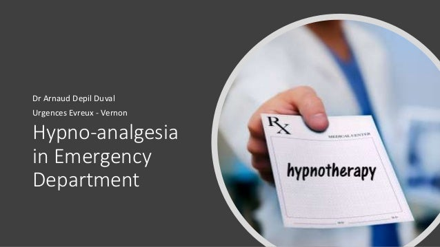 Hypno-analgesia in Emergency Department Dr Arnaud Depil Duval Urgences Evreux - Vernon