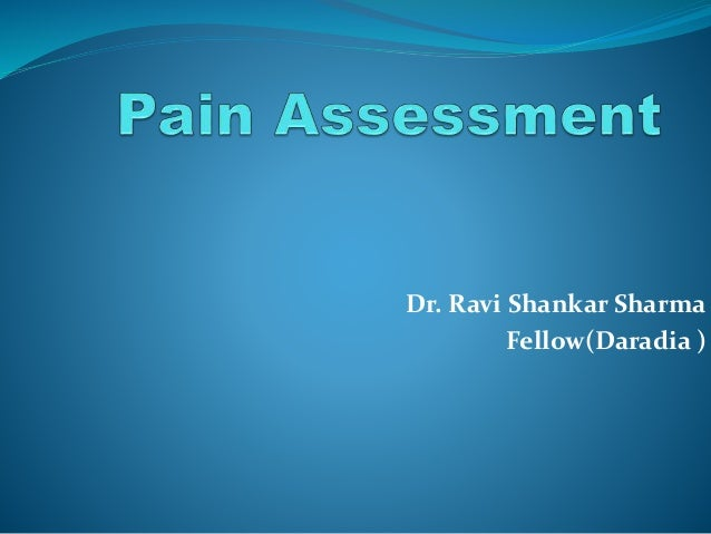 Pain Assesment Previous pain assessments and/or treatment. pain assesment