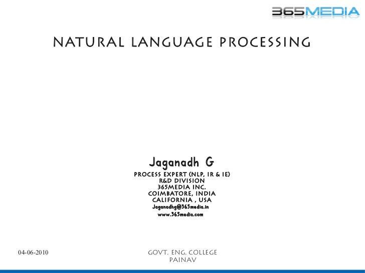 Natur al Language Processing                         Jaganadh G                     Process expert (NLP, ir & ie)         ...