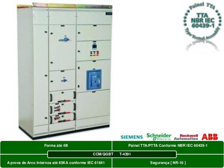 Forma até 4B                             Painel TTA/PTTA Conforme NBR IEC 60439-1                                         ...