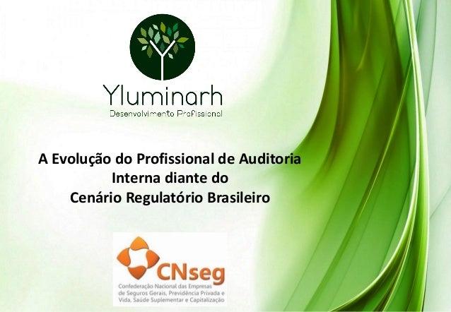 A Evolução do Profissional de Auditoria Interna diante do Cenário Regulatório Brasileiro