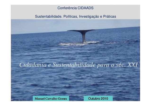 Conferência CIDAADS     Sustentabilidade. Políticas, Investigação e PráticasCidadania e Sustentabilidade para o séc. XXI  ...
