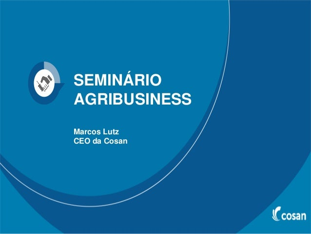 SEMINÁRIO AGRIBUSINESS Marcos Lutz CEO da Cosan