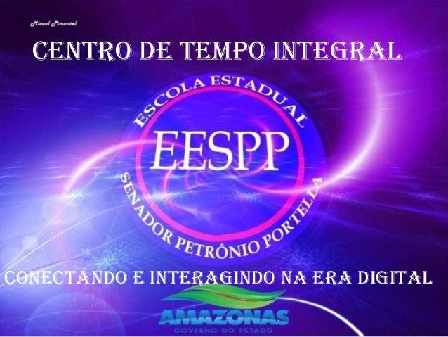 CENTRO DE TEMPO INTEGRALConectando E INTERAGINDO NA ERA DIGITAL