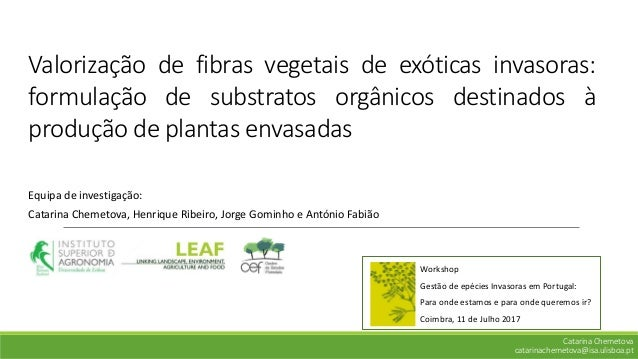 Valorização de fibras vegetais de exóticas invasoras: formulação de substratos orgânicos destinados à produção de plantas ...