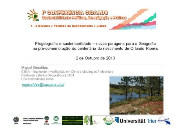 Painel6 - Filogeografia e sustentabilidade – novas paragens para a Geografia na pré comemoração do centenário do nasciment...