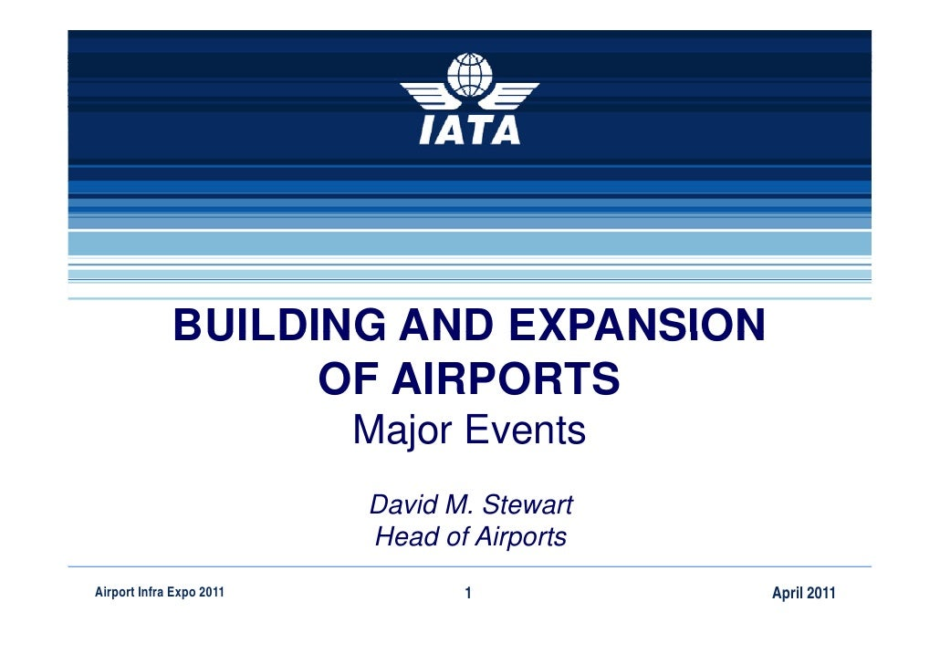 BUILDING AND EXPANSION                   OF AIRPORTS                          Major Events                          David ...