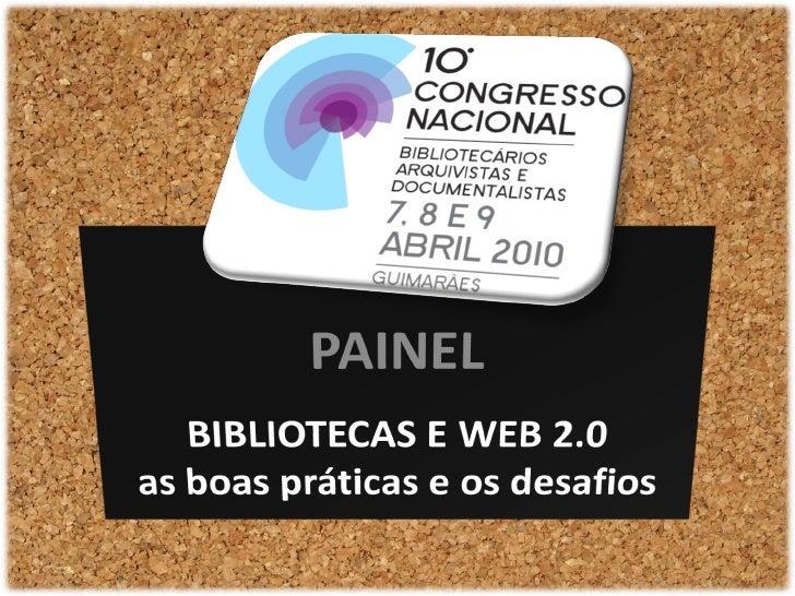 BIBLIOTECAS E WEB 2.0 as boas práticas e os desafios