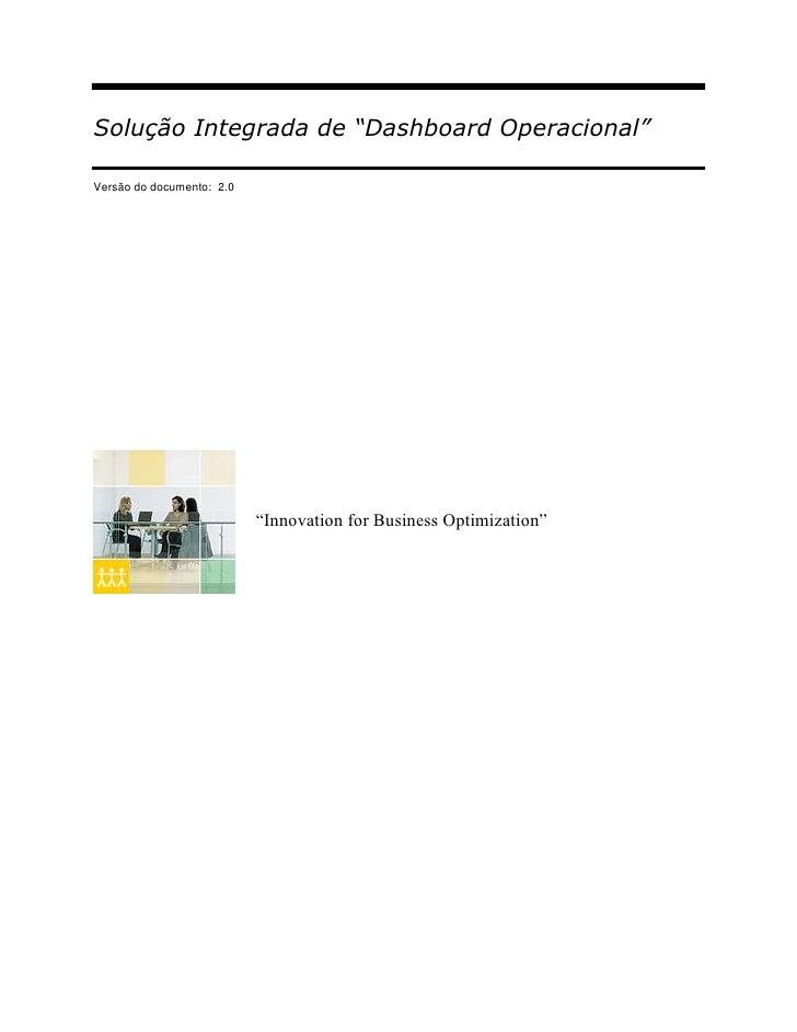 """Solução Integrada de """"Dashboard Operacional""""Versão do documento: 2.0                           """"Innovation for Business Op..."""