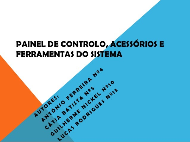 PAINEL DE CONTROLO, ACESSÓRIOS EFERRAMENTAS DO SISTEMA