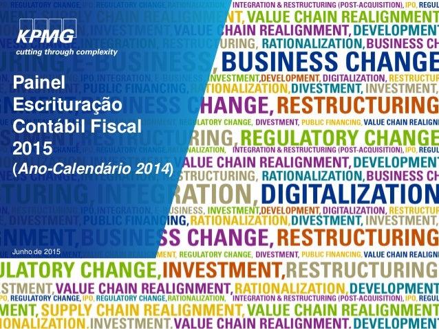 Junho de 2015 Painel Escrituração Contábil Fiscal 2015 (Ano-Calendário 2014)