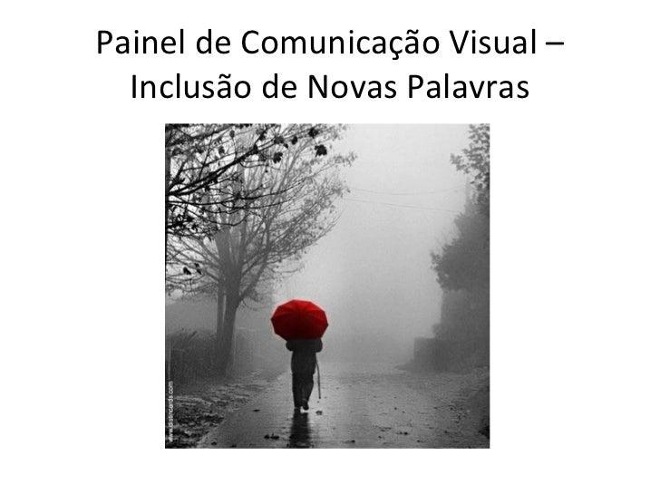Painel de Comunicação Visual –  Inclusão de Novas Palavras