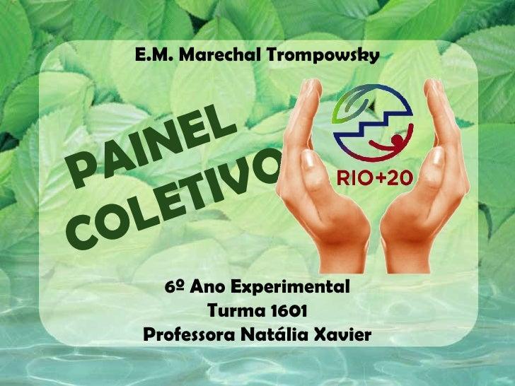 E.M. Marechal Trompowsky       EL    IN OP A      IV  O L ETC     6º Ano Experimental          Turma 1601   Professora Nat...
