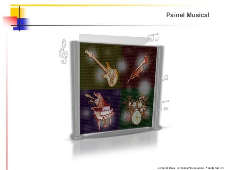 Painel MusicalBernardo Duca - Fernanda Passos Santos- Nazilda Abs Fini