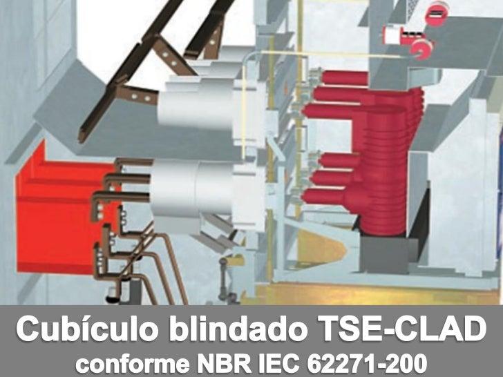 Painel de Média Tensão Conforme NBR IEC 62271-200TSE-CLADO painel de média tensão TSE-CLAD, é montado conforme a NBR IEC62...