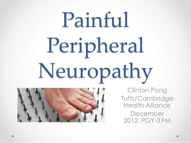 Painful PeripheralNeuropathy         Clinton Pong       Tufts/Cambridge        Health Alliance          December        20...