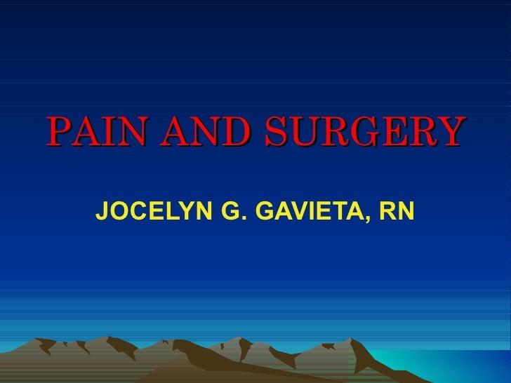 PAIN AND SURGERY JOCELYN G. GAVIETA, RN