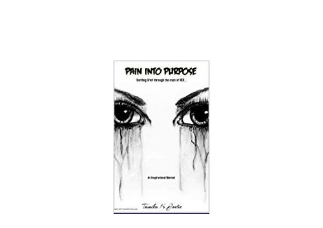 ~[PDF_ONLINE] LIBRARY~ Pain into Purpose Battling Grief