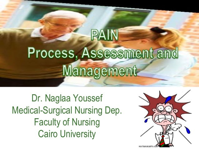 Dr. Naglaa Youssef Medical-Surgical Nursing Dep. Faculty of Nursing Cairo University