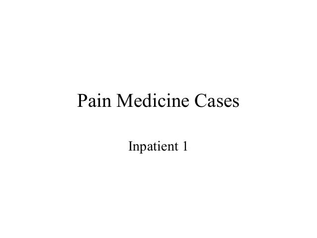 Pain Medicine Cases Inpatient 1