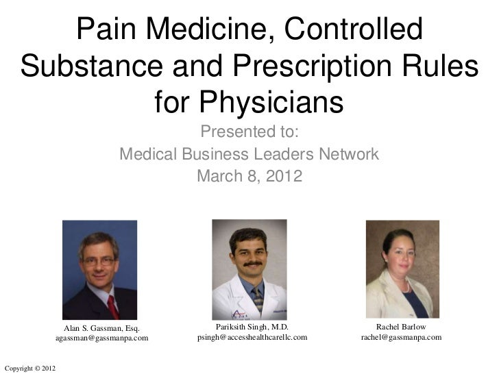 Pain Medicine, Controlled    Substance and Prescription Rules            for Physicians                                   ...