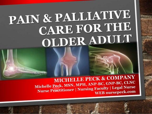 LET'S DISCUSS Pain assessment Pain management Palliative care