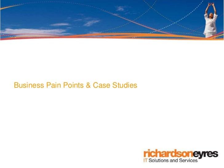 Business Pain Points & Case Studies