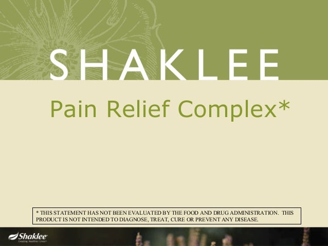 Pain Relief Complex* * THIS STATEMENT HAS NOT BEEN EVALUATED BY THE FOOD AND DRUG ADMINISTRATION. THIS PRODUCT IS NOT INTE...