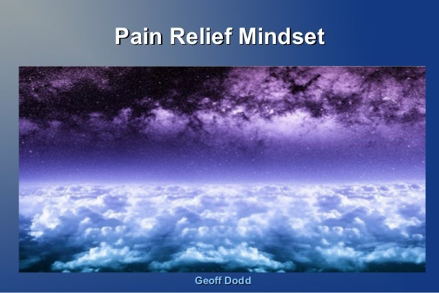 Pain Relief MindsetPain Relief Mindset Geoff DoddGeoff Dodd