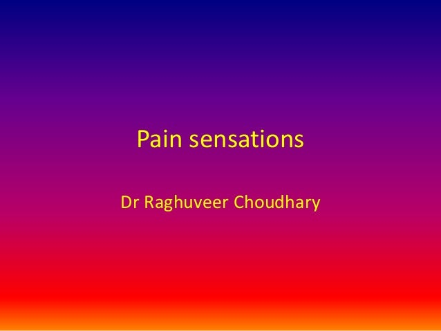 Pain sensationsDr Raghuveer Choudhary