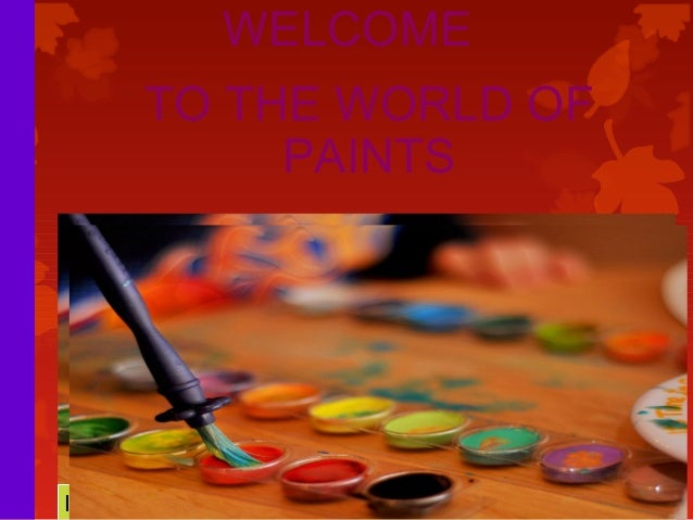 TO THE WORLD OF PAINTS WELCOME ICIS © Copyright - 2012, All Right are reserved