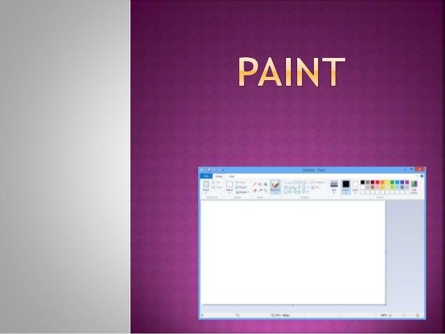  Paint, original mente se llamaba Paintbrush es un programa editor de fotografía desarrollado por Microsoft. Paint ha aco...