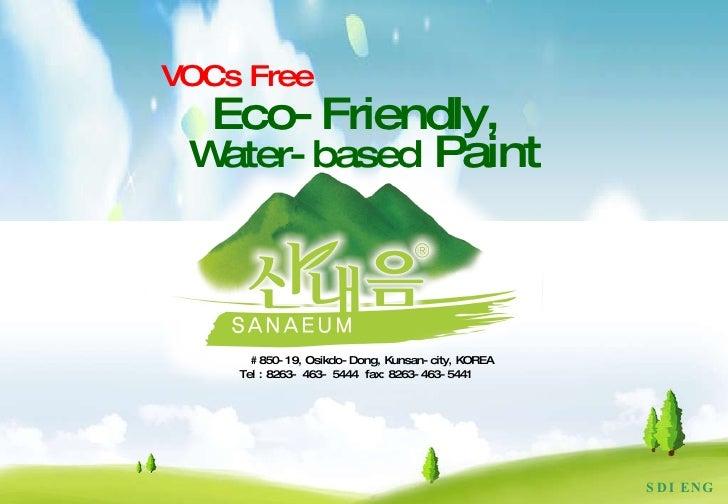 SDI ENG Eco-Friendly,  Water-based  Paint VOCs Free #850-19, Osikdo-Dong, Kunsan-city, KOREA  Tel : 8263- 463- 5444  fax: ...