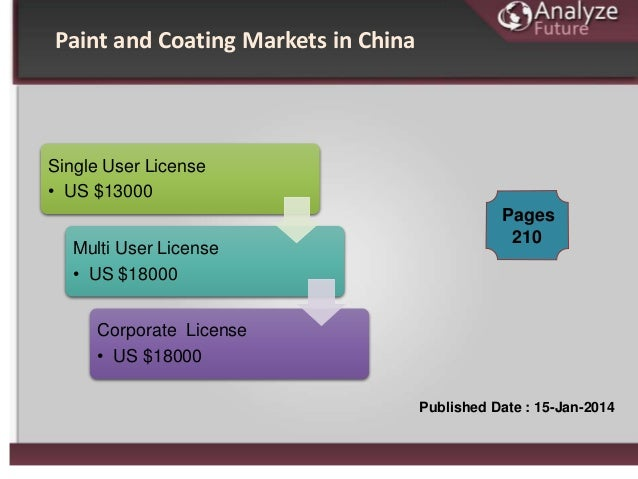 Paint and Coating Markets in China Single User License • US $13000 Multi User License • US $18000 Corporate License • US $...