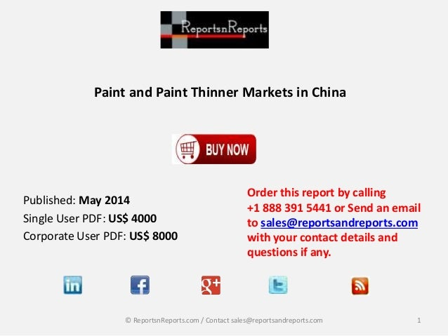 Paint and Paint Thinner Markets in China Order this report by calling +1 888 391 5441 or Send an email to sales@reportsand...