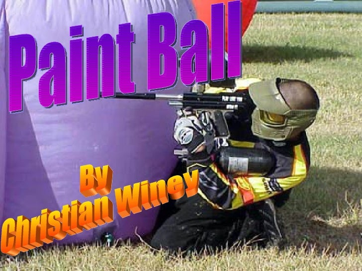 Paint Ball By Christian Winey
